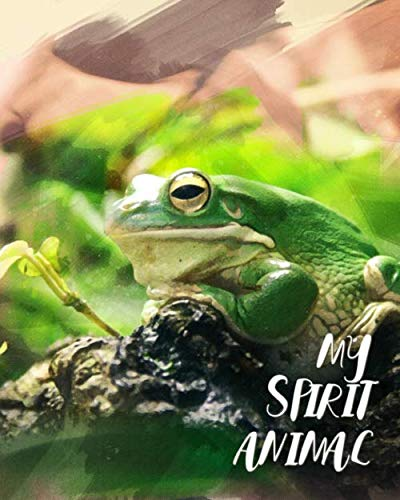 My Spirit Animal: Frog - Lined Notebook, Diary, Track, Log & Journal - Cute Gift for Kids, Teens, Men, Women Who Love Frogs (8