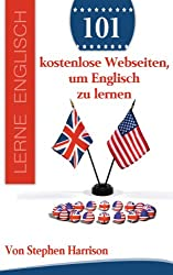 101 kostenlose Webseiten, um Englisch zu lernen (German Edition)