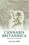 Cannabis Britannica, James H. Mills, 0199278814