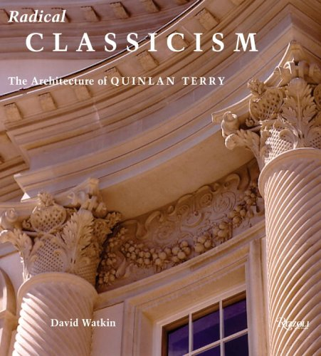 Download Radical Classicism: The Architecture of Quinlan Terry pdf