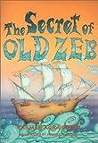 The Secret of Old Zeb, Carmen Agra Deedy, 1561451150