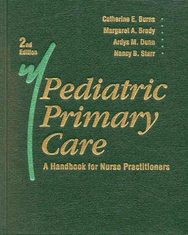 Pediatric Primary Care: A Handbook for Nurse Practitioners -  Burns, Catherine E., Hardback