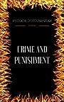 Crime and Punishment: By Fyodor Dostoyevsky  & Illustrated