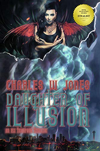 Daughter of Illusion: An Eli Thompson Thriller by [Jones, Charles W]