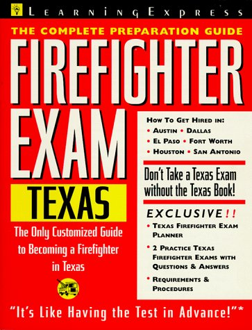 Firefighter Exam Texas The Complete Preparation Guide