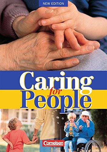 Caring for People - Aktuelle Ausgabe: A2/B1 - Schülerbuch
