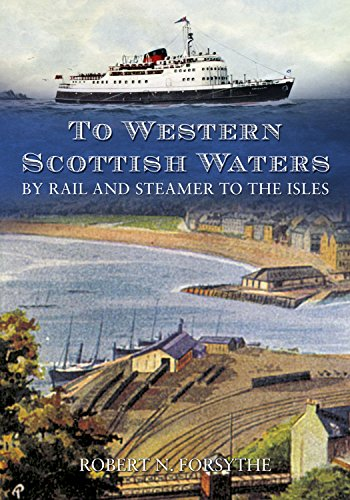 To Western Scottish Waters: By Rail and Steamer to the Isles