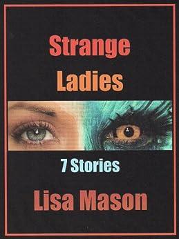 Strange Ladies: 7 Stories (English Edition) de [Mason, Lisa]