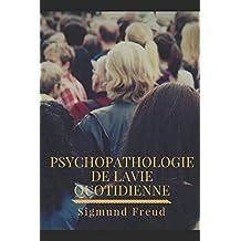 Psychopathologie de la vie quotidienne: L'expérience de l'inconscient portée par Freud à la connaissance du grand public