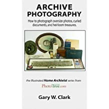 Archive Photography: How to photograph oversize photos, curled documents, and heirloom treasures.