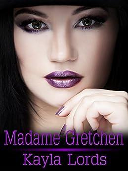 Madame Gretchen by [Lords, Kayla]