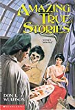img - for Amazing True Stories book / textbook / text book