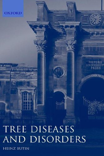 Tree Diseases and Disorders: Causes, Biology, and Control in Forest and Amenity Trees