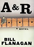A and R, Bill Flanagan, 0375502661