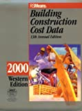 Building Construction Cost Data, 2000 : Western Version, R. S. Means Company Staff, 0876295618