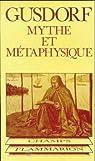 Mythe et metaphysique par Gusdorf