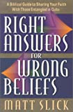 Right Answers for Wrong Beliefs, Matt Slick, 1852402792