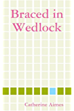 Braced in Wedlock: A Dr.Samantha Wrighting Novel