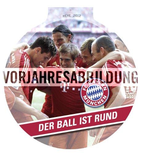 FC Bayern München 2013. Der Ball ist rund