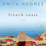 French Coast: A Novel | Anita Hughes