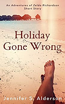 Holiday Gone Wrong: An Adventures of Zelda Richardson mystery thriller series short story set in Panama and Costa Rica by [Alderson, Jennifer S.]