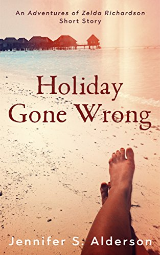 Book: Holiday Gone Wrong - An Adventures of Zelda Richardson mystery thriller series short story set in Panama and Costa Rica by Jennifer S. Alderson