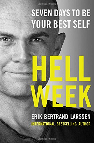 Hell Week: Seven Days to Be Your Best Self