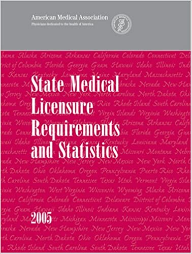 Read State Medical Licensure Requirements And Statistics 2005 PDF, azw (Kindle)