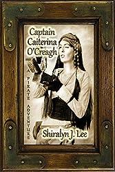 Captain Caiterina O'Creagh: A Pirate Adventure