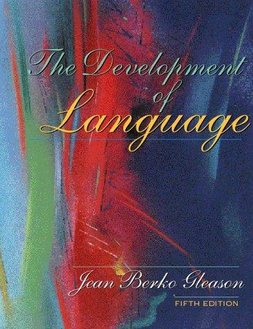 The Development of Language (5th Edition)