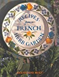 Recipes from a French Herb Garden, Geraldene Holt, 1840911484