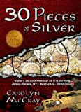 30 Pieces of Silver: An Extremely Controversial Historical Thriller (The Betrayed Series Book 1)