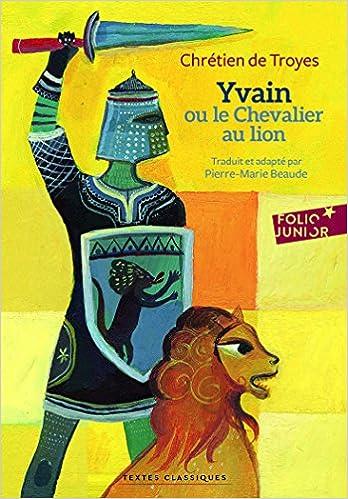 Yvain Ou Le Chevalier Au Lion Chretien De Troyes