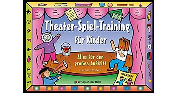 Theater Spiel Training Für Kinder 9783860725658 Amazoncom Books