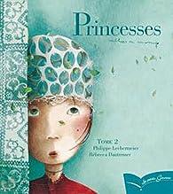 Princesses oubliées ou inconnues, tome 2 par Philippe Lechermeier