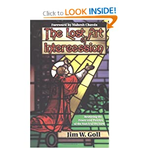 The Lost Art of Intercession James W. Goll