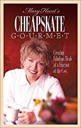 Cheapskate Gourmet: Creating Fabulous Meals for a Fraction of the Cost