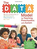 img - for The DATA Model for Teaching Preschoolers with Autism book / textbook / text book