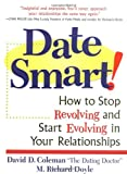 Date Smart!, David D. Coleman and Richard Doyle, 0761521739