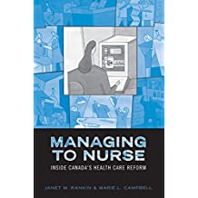 Managing to Nurse: Inside Canada's Health Care Reform (Heritage)