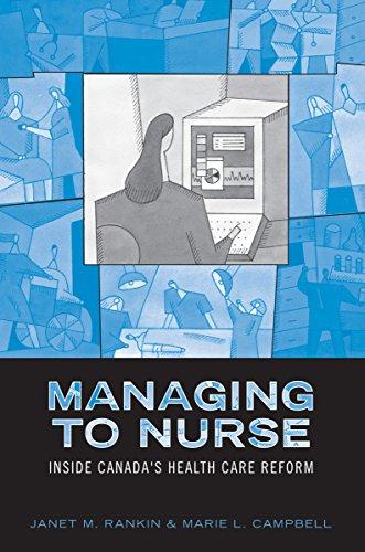 Managing to Nurse: Inside Canada's Health Care Reform Pdf