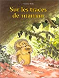 img - for Sur les traces de maman book / textbook / text book