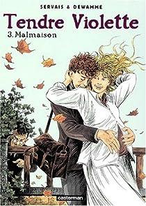 Tendre Violette, tome 3 : Malmaison par Dewamme