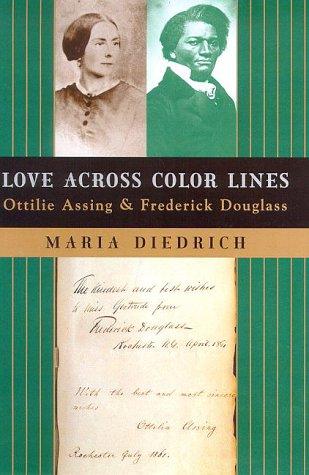 Love Across Color Lines: Ottilie Assing and Frederick Douglass