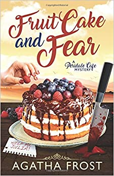 Fruit Cake and Fear (Peridale Cafe Cozy Mystery)