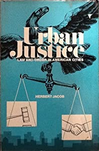 Paperback Urban Justice; Law and Order in American Cities Book
