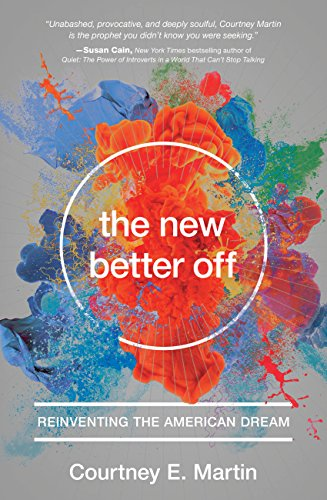 Amazon the new better off reinventing the american dream the new better off reinventing the american dream by martin courtney e fandeluxe Choice Image