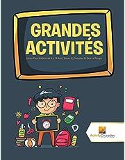 Grandes Activités : Livres Pour Enfants de 8 à 12 Ans | Tome. 2 | Compter Et Dire Le Temps