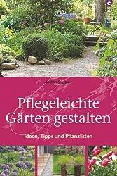 Pflegeleichte Gärten gestalten: Ideen, Tipps und Pflanzpläne