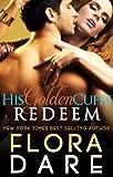 His Golden Cuffs: Redeem: (Part Three of Billionaire Romance Serial)